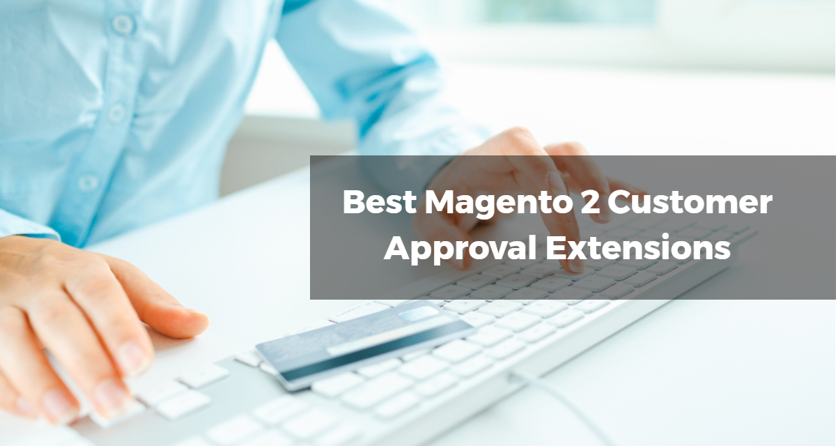 Customer Approval Extensions